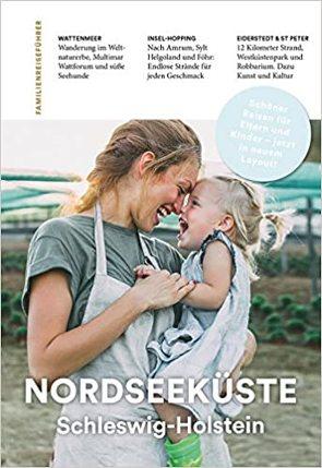 Familienreiseführer Nordseeküste Schleswig-Holstein von Gonsior,  Kerstin