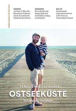 Familienreiseführer Ostseeküste Schleswig-Holstein von Beyer,  Anne