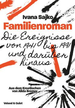 Familienroman von Bremer,  Alida, Sajko,  Ivana