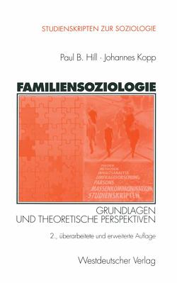 Familiensoziologie von Hill,  Paul, Kopp,  Johannes