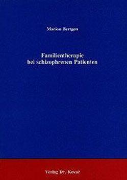 Familientherapie bei schizophrenen Patienten von Bertgen,  Marion