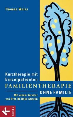 Familientherapie ohne Familie von Weiss,  Thomas