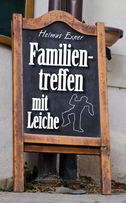 Familientreffen mit Leiche von Exner,  Helmut