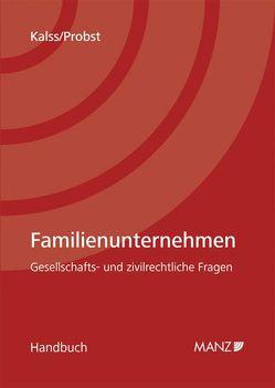 Familienunternehmen von Kalss,  Susanne, Probst,  Stephan