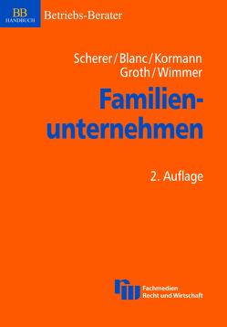 Familienunternehmen von Blanc,  Michael, Groth,  Torsten, Kormann,  Hermut, Scherer,  Stephan, Wimmer,  Rudolf