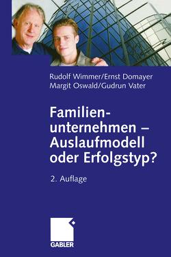 Familienunternehmen — Auslaufmodell oder Erfolgstyp? von Domayer,  Ernst, Oswald,  Margit, Vater,  Gudrun, Wimmer,  Rudolph