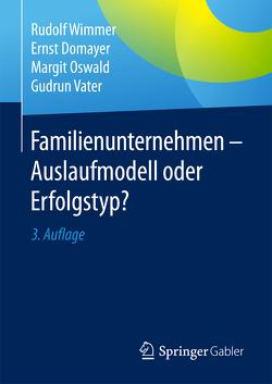 Familienunternehmen – Auslaufmodell oder Erfolgstyp? von Domayer,  Ernst, Oswald,  Margit, Vater,  Gudrun, Wimmer,  Rudolf