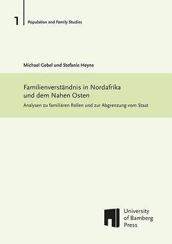 Familienverständnis in Nordafrika und dem Nahen Osten von Gebel,  Michael, Heyne,  Stefanie
