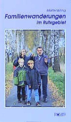 Familienwanderungen im Ruhrgebiet von Velling,  Martin