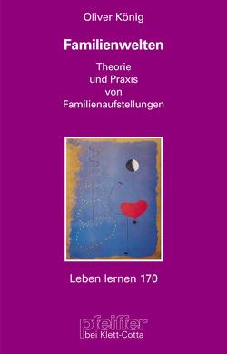 Familienwelten von Koenig,  Oliver
