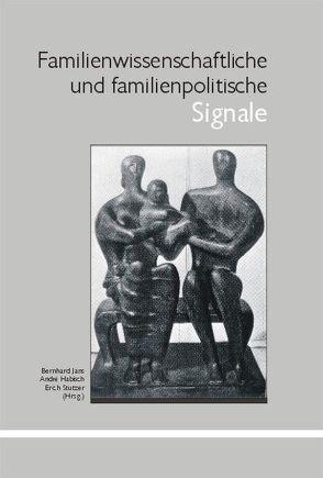 Familienwissenschaftliche und familienpolitische Signale von Habisch,  André, Jans,  Bernhard, Stutzer,  Erich