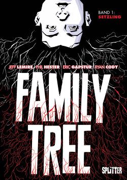 Family Tree. Band 1 von Gapstur,  Eric, Hester,  Phil, Lemire,  Jeff