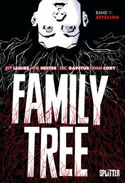 Family Tree. Band 1 von Coda,  Ryan, Gapstur,  Eric, Hester,  Phil, Lemire,  Jeff