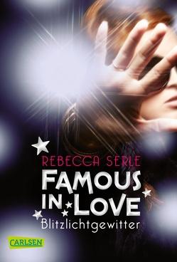 Famous in Love 2: Blitzlichtgewitter von Max,  Claudia, Serle,  Rebecca