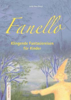 Fanello Klingende Fantasiereisen für Kinder von Hess,  Emily