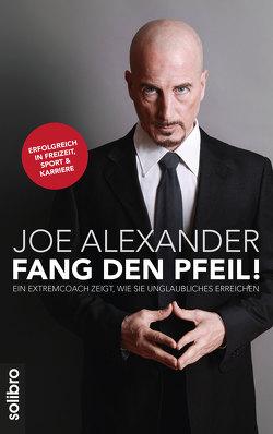 Fang den Pfeil! von Alexander,  Joe, Werner,  Nils A.