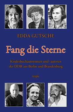 Fang die Sterne von Gutsche,  Edda