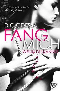FANG MICH! von Odesza,  D. C.