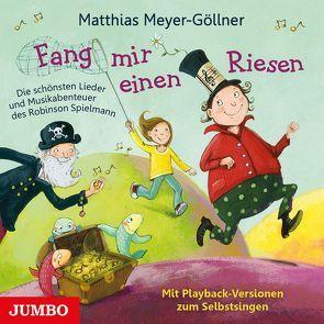 Fang mir einen Riesen von Meyer-Göllner,  Matthias
