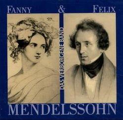 Fanny & Felix Mendelssohn – Das verborgene Band von Hallaschka,  Heike, Kommerell,  Heidi