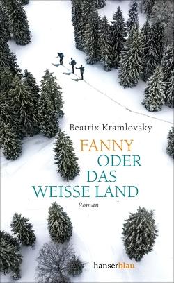 Fanny oder Das weiße Land von Kramlovsky,  Beatrix