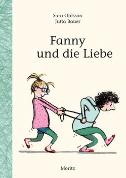 Fanny und die Liebe von Bauer,  Jutta, Buchinger,  Friederike, Ohlsson,  Sara