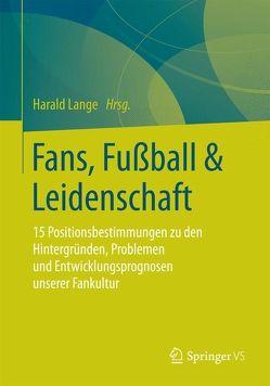 Fans, Fußball & Leidenschaft von Lange,  Harald