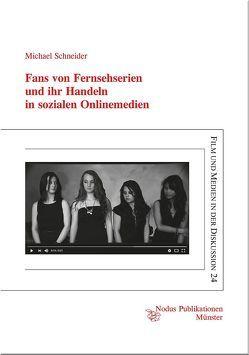 Fans von Fernsehserien und ihr Handeln in sozialen Onlinemedien von Schneider,  Michael