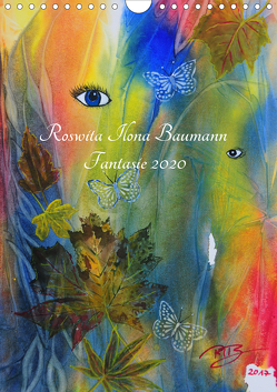 Fantasie 2020 (Wandkalender 2020 DIN A4 hoch) von Ilona Baumann,  Roswita