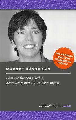 Fantasie für den Frieden von Käßmann,  Margot