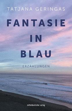 Fantasie in Blau von Brachmann,  Jan, Geringas,  Tatjana, Hengevoß,  Christine, Kleinbub,  Thomas, Tretyakova,  Svetlana