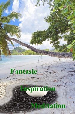 Fantasie – Inspiration – Meditation von Bohm,  Thorsten