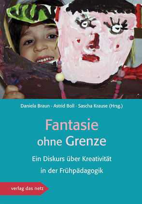 Fantasie ohne Grenze von Boll,  Astrid, Braun,  Daniela, Krause,  Sascha