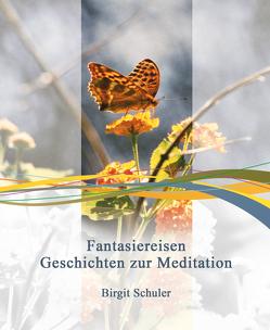 Fantasiereisen von Goeb-Kümmel,  Christine, Schuler,  Birgit