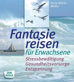 Fantasiereisen für Erwachsene von Müller,  Anne-Katrin