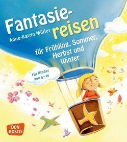Fantasiereisen für Frühling, Sommer, Herbst und Winter von Müller,  Anne-Katrin