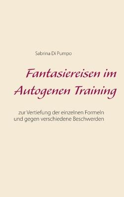 Fantasiereisen im Autogenen Training von Di Pumpo,  Sabrina