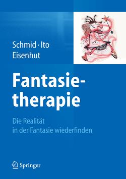 Fantasietherapie von Eisenhut,  Rebecca, Ito,  Kae, Schmid,  Gary Bruno