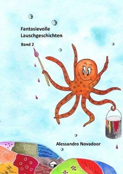 Fantasievolle Lauschgeschichten – Band 2 von Novadoor,  Alessandro