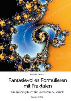 Fantasievolles Formulieren mit Fraktalen von Hoffmann,  Anna