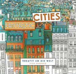 Fantastic Cities von McDonald,  Steve, Schmid,  Marc-Frederic