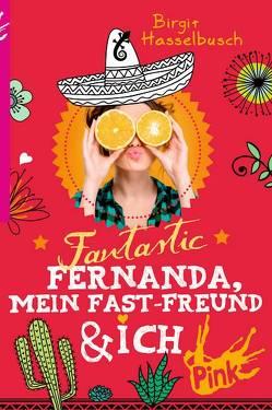 Fantastic Fernanda, mein Fast-Freund und ich von Hasselbusch,  Birgit