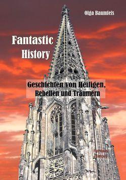 Fantastic History – Großdruck von Baumfels,  Olga