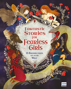 Fantastic Stories for Fearless Girls von Ganeri,  Anita, Khoa,  Le