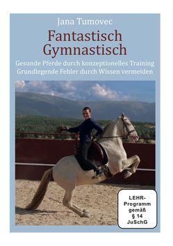 Fantastisch Gymnastisch – Jana Tumovec von Schauwacker,  Ralf, Tumovec,  Jana