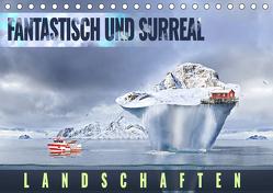 Fantastisch und surreal – Landschaften (Tischkalender 2020 DIN A5 quer) von Thoermer,  Val