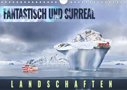 Fantastisch und surreal – Landschaften (Wandkalender 2020 DIN A4 quer) von Thoermer,  Val