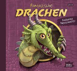 Fantastische Drachen von Fuhrmann,  Romanus, Neuschaefer,  Katharina