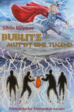 Fantastische Elementarwesen / Bublitz – Mut ist eine Tugend von Klöpper,  silvia