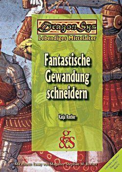 Fantastische Gewandung schneidern von Rother,  Katja, Rother,  Stephan, Städtler-Ley,  Stefan